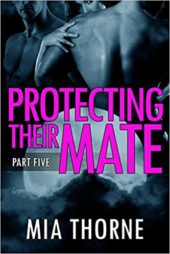 Bestseller bøker 2018 gratis nedlasting Protecting Their Mate, Part Five: A BBW Shifter Werewolf Romance (The Last Pack) PDF CHM ePub