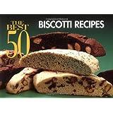 The Best 50 Biscotti Recipes (Best 50 Recipe)