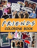 Image for Friends Coloring Book: Friends TV Show Coloring Books for Adults Relaxation And Stress Relief
