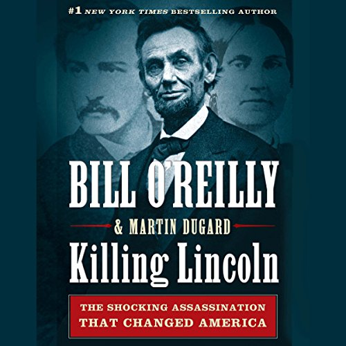 Killing Lincoln: The Shocking Assassination That Changed America Forever Audiobook [Free Download by Trial] thumbnail