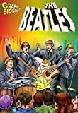 The Beatles- Graphic Biographies