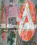 Der 300-Millionen-Euro-Skandal: Wie die  Arbeitsagentur die Steuern verschleudert (German Edition)