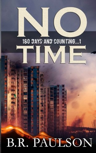 No Time (180 Days and Counting... Series) (Volume 1)