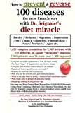 How to prevent & reverse 100 diseases the new French way with Dr. Seignalet's diet miracle: Obesity - Arthritis -Migraines - Depression -MS -Crohn's - ... Fibromyalgia - Acne - Psoriasis - Lupus etc.