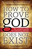 How to Prove God Doesn't Exist, Trevor Treharne, 1612331181