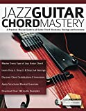 img - for Jazz Guitar Chord Mastery: A practical, musical guide to all guitar chord structures, voicings and inversions (play jazz guitar) book / textbook / text book