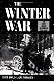 Front cover for the book The Winter War: The Soviet Attack on Finland 1939-1940 by Eloise Engle