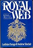 Royal Web: The Story of Princess Victoria and Frederick of Prussia