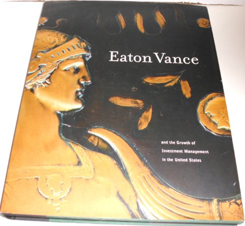 Eaton Vance And The Growth Of Investment Management In The United States