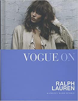 Vogue on Ralph Lauren (Vogue on Designers)  Amazon.co.uk  Kathleen Baird- Murray  9781849493123  Books 6fa6fa9a65