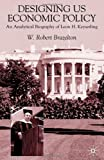 Designing U. S. Economic Policy, W. Robert Brazelton, 0333775759