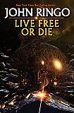 Live Free or Die, John Ringo, 1439133328