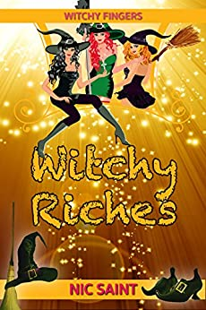 Witchy Riches (Witchy Fingers Book 4) by [Saint, Nic]