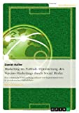 img - for Marketing im Fu??ball - Die Optimierung des Club-Marketings durch Social Media by Daniel Haller (2011-10-03) book / textbook / text book