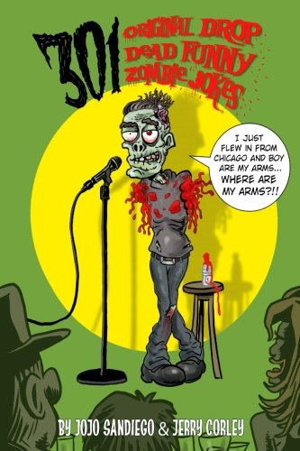 301 Original Drop Dead Funny Zombie Jokes: Funny Zombie Jokes for All Ages