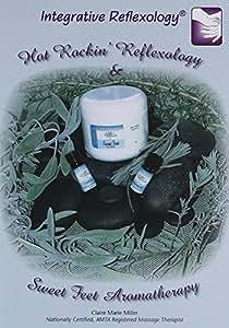 Hot Rockin Reflexology & Sweet Foot Aromatherapy