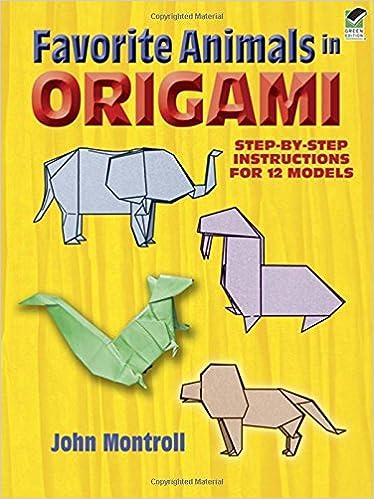favorite animals in origami dover origami papercraft