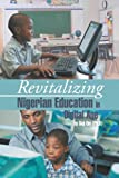 Revitalizing Nigerian Education in Digital Age, Soji Oni, 1466962003