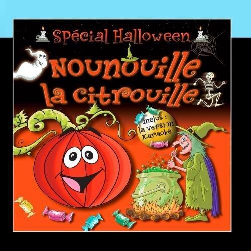 Nounouille La Citrouille - Sp?ial Halloween (Single) by Val?ie Delporte (2011-03-09)]()