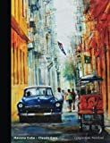 Composition Notebook: Havana Cuba - Classic Cars: College Ruled Blank Lined Paper Book, 100 pages (50 Sheets), 9 3/4 x 7 1/2 inches (Spanish Teacher School Supplies) (Volume 2) by  Latin America Focus in stock, buy online here