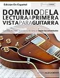 img - for Dominio de la lectura a primera vista para guitarra: Ejercicios ilimitados de lectura y de ritmo en todas las tonalidades (Spanish Edition) book / textbook / text book