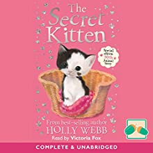 The Secret Kitten Audiobook by Holly Webb Narrated by Victoria Fox