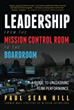 img - for Leadership from the Mission Control Room to the Boardroom: A Guide to Unleashing Team Performance book / textbook / text book