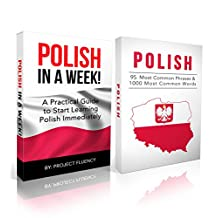 Polish: Learn Polish Bundle 2-1 (Polish: Learn Polish in a Week! &Polish: 95 Most Common Phrases & 1000 Most Common Words): Polish Language for Beginners (Learn Polish, Polish, Polish Learning)