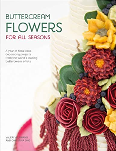 buttercream flowers for all seasons a year of floral cake decorating projects from the worlds leading buttercream artists
