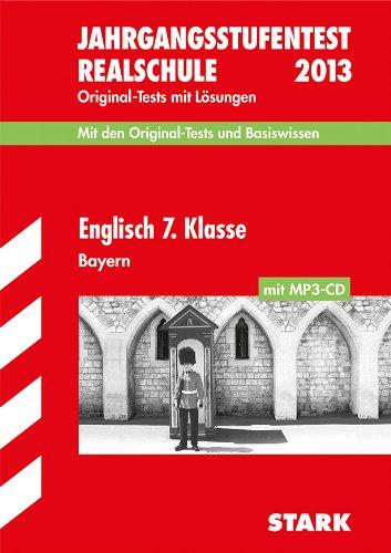 jahrgangsstufentest-realschule-bayern-englisch-7-klasse-mit-mp3-cd-2012-original-tests-jahrgnge-2006-2011mit-lsungen-und-basiswissen