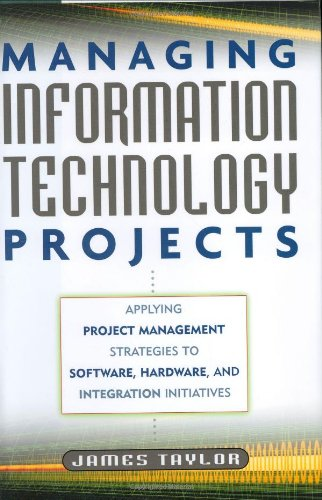 Managing Information Technology Projects by James Taylor, Publisher : AMACOM