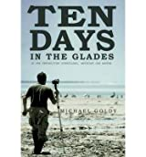 [ TEN DAYS IN THE GLADES ] BY Goldy, Michael ( Author ) Mar - 2014 [ Paperback ]