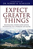 Expect Greater Things, John R. Myers, 193431434X