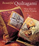 img - for Beautiful Quiltagami: New Ideas for Fabric Folding book / textbook / text book
