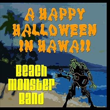 Beach Monster Band   A Happy Halloween In Hawaii   Amazon ...