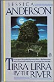Tirra Lirra by the River, Jessica Anderson, 0140069453