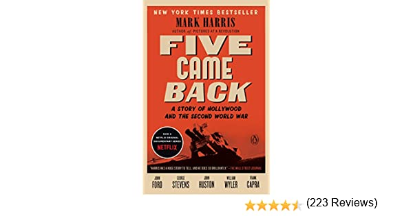 Amazon five came back a story of hollywood and the second amazon five came back a story of hollywood and the second world war ebook mark harris kindle store fandeluxe Images