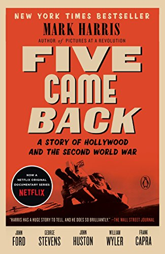 Five Came Back: A Story of Hollywood and the Second World War cover