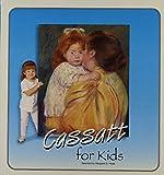 img - for Cassatt for Kids (The Great Art for Kids Series) book / textbook / text book
