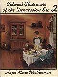 Colored Glassware of the Depression Era, Hazel M. Weatherman, 0913074047