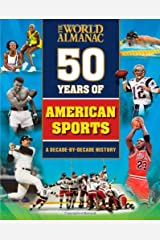 50 Years of American Sports (World Almanac) Kindle Edition
