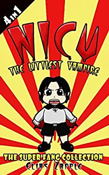Nicu - The Littlest Vampire: The Super Fang Collection American-English Edition by [Zapple, Elias]