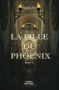 La fille du Phoenix, Tome 1 par Sasha  Ito