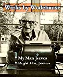 Works by Wodehouse - My Man Jeeves, & Right Ho, Jeeves