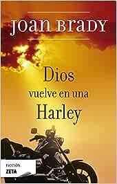 Dios vuelve en una Harley (FICCIÓN): Amazon.es: Joan Brady