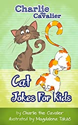 Cat Jokes for Kids by Charlie the Cavalier: (FREE Puppet Download Included!): Hilarious Jokes (Best Clean Joke Books for Kids) (Charlie the Cavalier Best ... (Charlie the Cavalier Joke Books Book 11)
