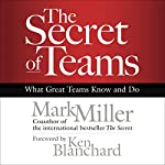 The Secret of Teams: What Great Teams Know and Do | Mark Miller