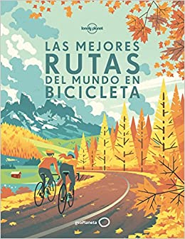 Las Mejores Rutas Del Mundo En Bicicleta por Aa. Vv. epub