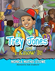 I'm Trey Jones and I Know It! (Trey Jones, I Know It! Book 1)