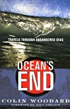 Ocean's End Travels Through Endangered Seas, Colin Woodard, 0465015719
